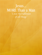 Jesus... MORE Than A Man